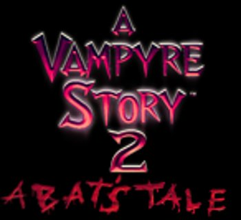 A Vampyre Story 2 - A Bat's Tale (on hold)