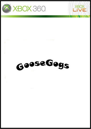 GooseGogs (Xbox 360) (on hold)