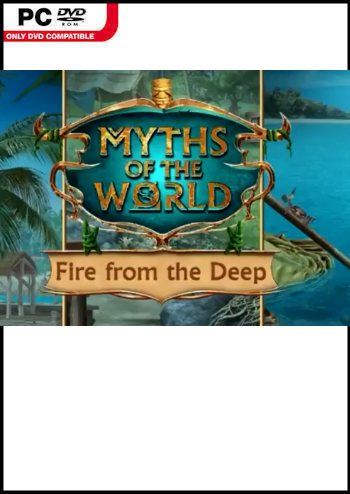 Myths of the World 15 - Fire from the Deep