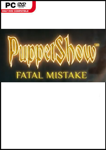 PuppetShow 16 - Fatal Mistake Lösung, Saves, Review, Demo, Trailer, Sample, Screenshots, Patch, News, Preview, Interview, etc.